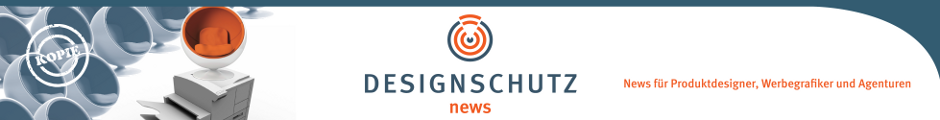 DESIGNSCHUTZ news.de - Infos zum Designschutz für Produktdesigner, Werbegrafiker und Agenturen